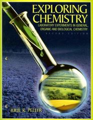 Exploring Chemistry Laboratory Experiments in General, Organic and Biological Chemistry 2nd Edition 9780130477149 0130477141