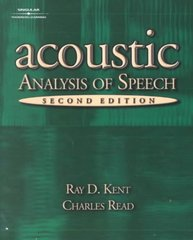 Acoustic Analysis of Speech 2nd Edition 9780769301129 0769301126