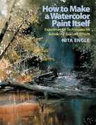 How to Make a Watercolor Paint Itself 1st Edition 9780823099771 0823099776
