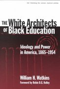 The White Architects of Black Education 0 9780807740422 080774042X