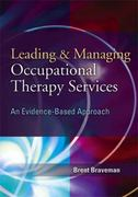 Leading & Managing Occupational Therapy Services 1st Edition 9780803611924 0803611927
