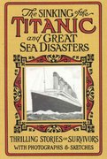 The Sinking of the Titanic and Great Sea Disasters 0 9780966523300 096652330X