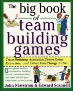 The Big Book of Team Building Games: Trust-Building Activities, Team Spirit Exercises, and Other Fun Things to Do 1st edition 9780070465138 0070465134