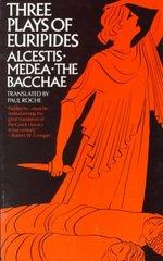 Three Plays of Euripides: Alcestis, Medea, The Bacchae 1st Edition 9780393093124 0393093123