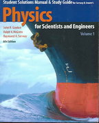 Student Solutions Manual & Study Guide to Accompany Physics for Scientists and Engineers 6th edition 9780534408558 0534408559
