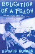 Education of a Felon 1st Edition 9780312280765 0312280769