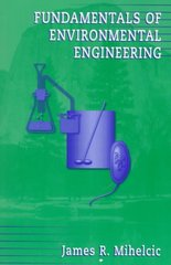 Fundamentals of Environmental Engineering 1st edition 9780471243137 0471243132