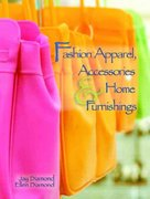 Fashion Apparel, Accessories & Home Furnishings 1st edition 9780131776869 013177686X