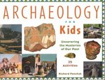 Archaeology for Kids 0 9781556523953 1556523955