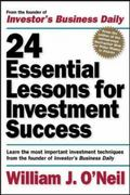 24 Essential Lessons for Investment Success: Learn the Most Important Investment Techniques from the Founder of Investor's Business Daily 1st edition 9780071357548 0071357548
