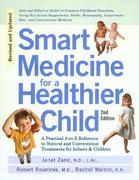 Smart Medicine for a Healthier Child 2nd edition 9781583331392 1583331395