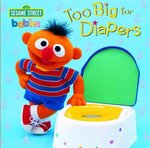 Too Big for Diapers (Sesame Street) 0 9780375810459 0375810455