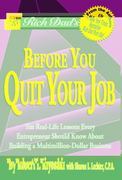 Rich Dad's Before You Quit Your Job 0 9780446696371 0446696374
