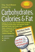 The NutriBase Guide to Carbohydrates, Calories, & Fat 2nd ed. 2nd edition 9781583331095 1583331093