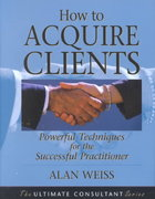 How to Acquire Clients 1st edition 9780787955144 0787955140