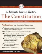 The Politically Incorrect Guide to the Constitution 0 9781596985056 1596985054