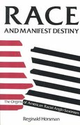 Race and Manifest Destiny 1st Edition 9780674948051 067494805X