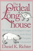The Ordeal of the Longhouse 0 9780807843949 0807843946