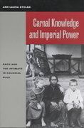 Carnal Knowledge and Imperial Power- Race and the Intimate in Colonial Rule 1st edition 9780520231115 0520231112