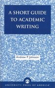 A Short Guide to Academic Writing 1st Edition 9780761825036 0761825037