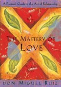 The Mastery of Love 1st Edition 9781878424426 1878424424