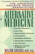 The American Holistic Health Association Complete Guide to Alternative Medicine 1st Edition 9780446672580 0446672580