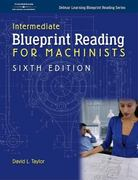 Intermediate Blueprint Reading For Machinists 6th Edition 9781401870737 1401870732