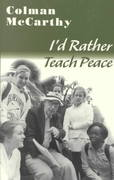 I'd Rather Teach Peace 0 9781570754302 1570754306