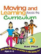 Moving and Learning Across the Curriculum 2nd Edition 9781418030759 1418030759