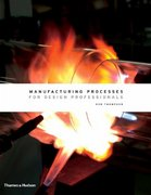 Manufacturing Processes for Design Professionals 1st Edition 9780500513750 0500513759