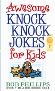 Awesome Knock-Knock Jokes for Kids 0 9780736917148 0736917144