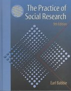 The Practice of Social Research 9th Edition 9780534574918 0534574912