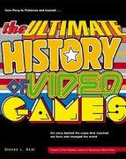 The Ultimate History of Video Games 1st Edition 9780761536437 0761536434