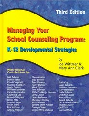 Managing Your School Counseling Program 3rd Edition 9781930572485 1930572484