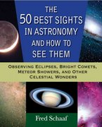 The 50 Best Sights in Astronomy and How to See Them 1st edition 9780471696575 0471696579