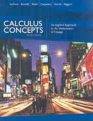 Calculus Concepts - An Applied Approach to the Mathematics of Change 4th Edition 9780618789818 0618789812