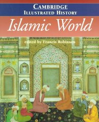 The Cambridge Illustrated History of the Islamic World 0 9780521669931 0521669936