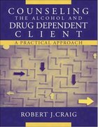 Counseling the Alcohol and Drug Dependent Client 1st Edition 9780205359165 0205359167