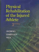 Physical Rehabilitation of the Injured Athlete 3rd edition 9780721600147 072160014X