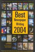 Best Newspaper Writing 2004 0 9781566252348 1566252342
