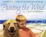Painting the Wind 1st edition 9780060297985 0060297980