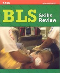 BLS Skills Review 1st edition 9780763746841 0763746843