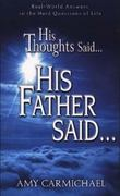 His Thoughts Said...His Father Said... 0 9780875089713 0875089712