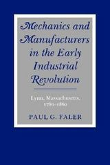 Mechanics and Manufacturers in the Early Industrial Revolution 0 9780873955058 0873955056