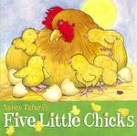 Five Little Chicks 0 9780689873423 0689873425