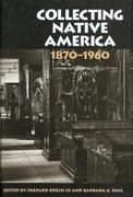 Collecting Native America, 1870-1960 0 9781560988151 1560988150