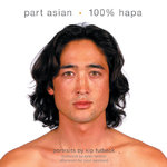 Part Asian - 100% Hapa 1st Edition 9780811849593 0811849597
