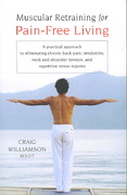 Muscular Retraining for Pain-Free Living 1st Edition 9781590303672 1590303679