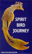 Spirit Bird Journey 1st Edition 9780967579801 0967579805