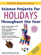 Science Projects for Holidays Throughout the Year 0 9781883822309 1883822300